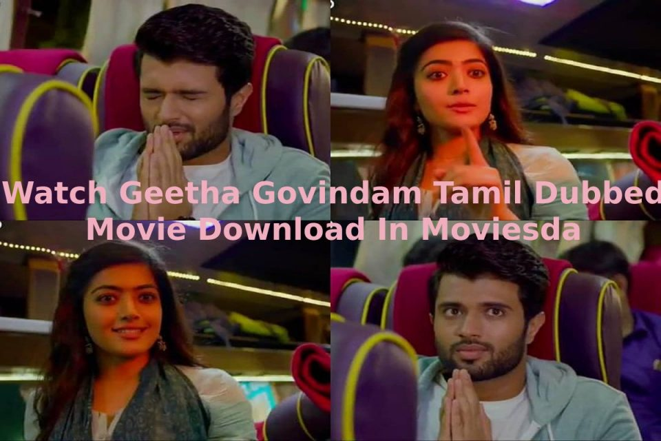 Watch Geetha Govindam Tamil Dubbed Movie Download In Moviesda