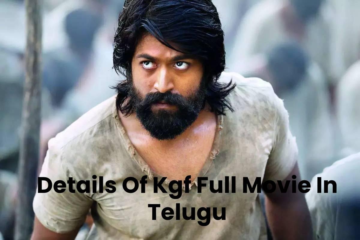 Details Of Kgf Full Movie In Telugu