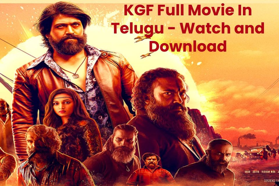 KGF Full Movie In Telugu - Watch and Download