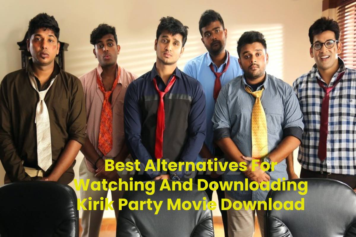 Best Alternatives For Watching And Downloading Kirik Party Movie Download