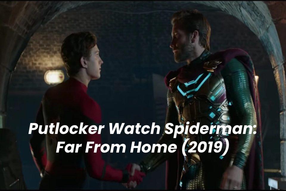 spiderman far from home putlocker
