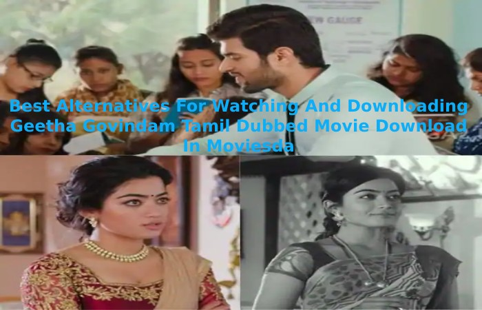 Best Alternatives For Watching And Downloading Geetha Govindam Tamil Dubbed Movie Download In Moviesda