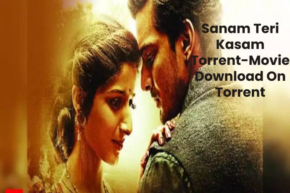 Sanam Teri Kasam Torrent-Movie Download On Torrent