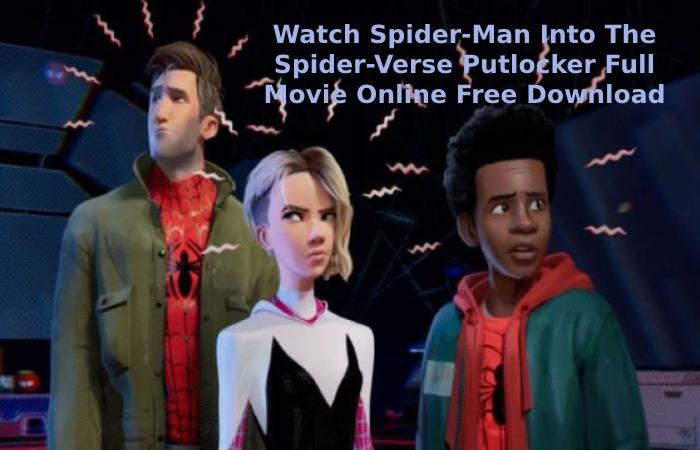 Watch Spider-Man Into The Spider-Verse Putlocker Full Movie Online Free Download