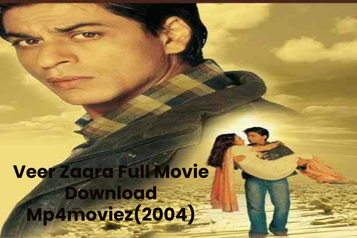 Veer Zaara Full Movie Download Mp4moviez(2004)