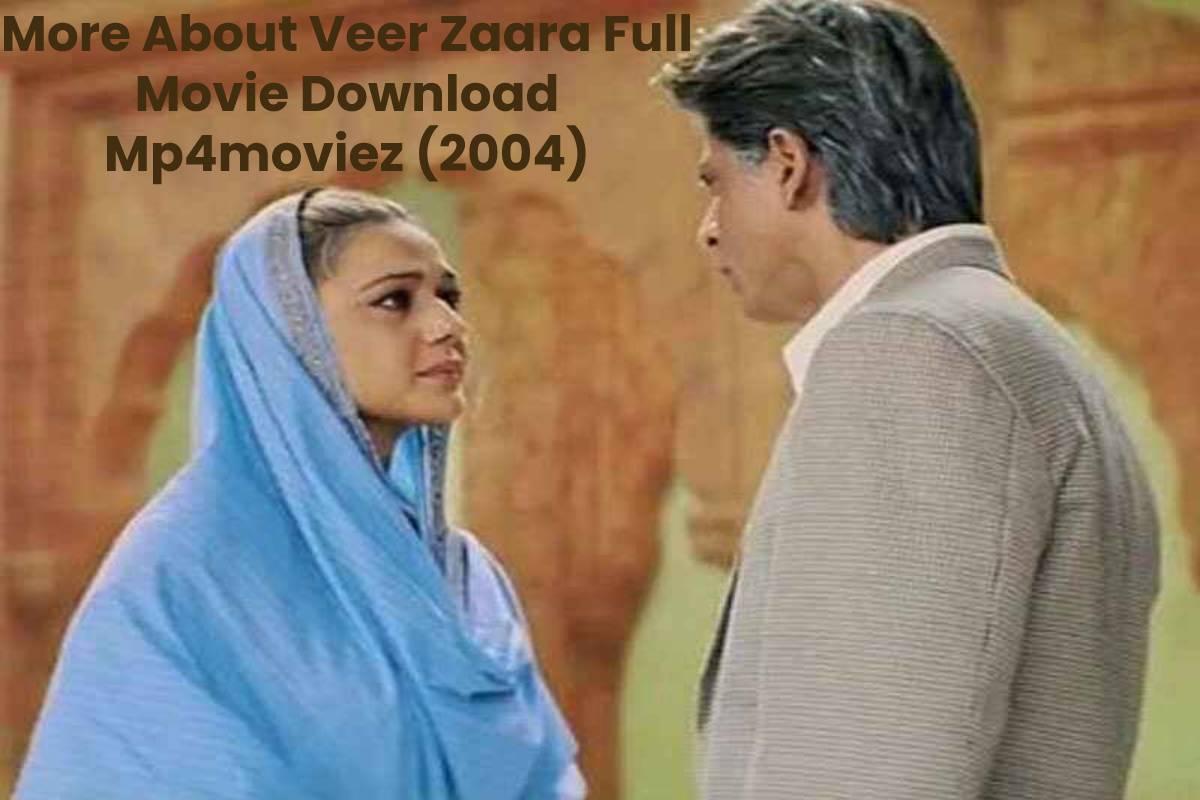 More About Veer Zaara Full Movie Download Mp4moviez (2004)