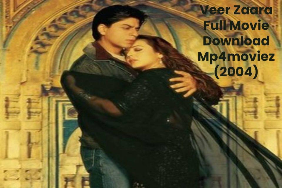 Veer Zaara Full Movie Download Mp4moviez (2004)