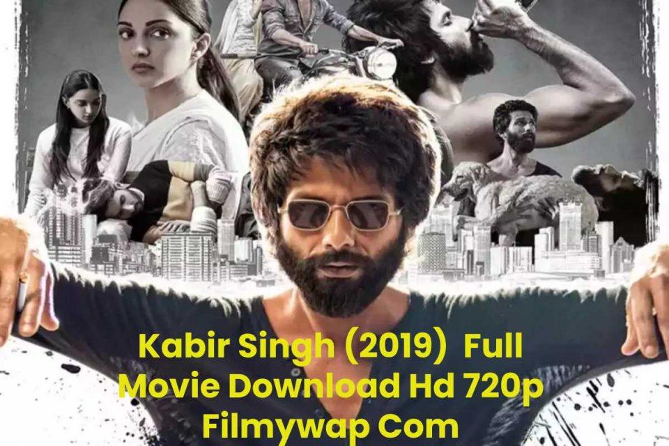 Kabir Singh (2019) Full Movie Download Hd 720p Filmywap Com